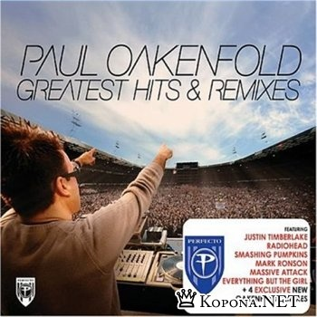 Paul Oakenfold - Greatest Hits And Remixes (Unmixed) 3CD (2007)