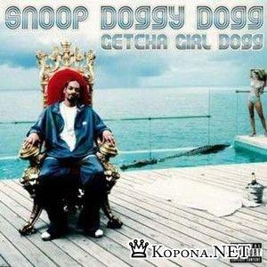 Snoop Doggy Dogg - Getcha Girl Dogg (2007)