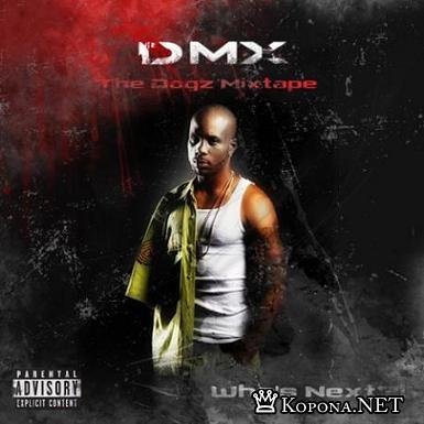 DMX - The Dogz Mixtape: Who's Next? (2008)