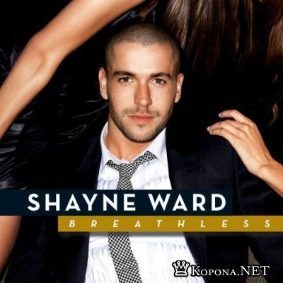 Shayne Ward - Breathless (2007) + Клипы
