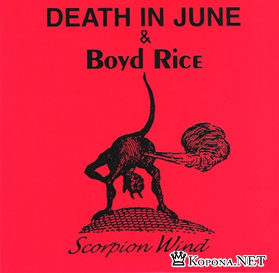 Death In June & Boyd Rice - Scorpion Wind (2008)
