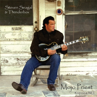 Steven Seagal & Thunderbox - Mojo Priest