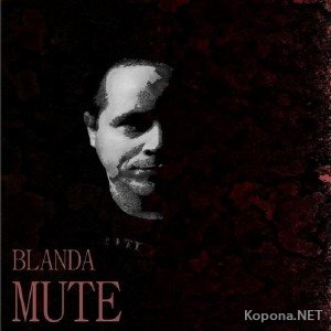 Blanda - Mute (2012)