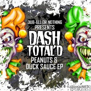 Dash Total'D - Peanuts & Duck Sauce EP (2012)