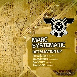 Marc Systematic - Retaliation EP (2012)