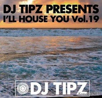 DJ TIPZ - I'll House You Vol.19 (2012)