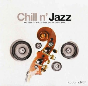 Chill N' Jazz - The Coolest Collection Of Chill Out Jazz (2006)