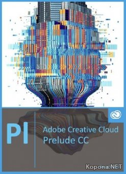 Adobe Prelude CC 2015.4.1 v.5.0.1.20 by m0nkrus