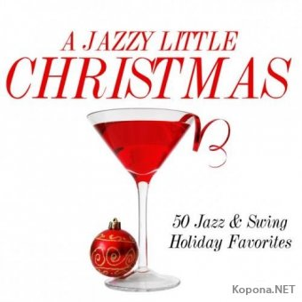 A Jazzy Little Christmas: 50 Jazz and Swing Holiday Favorites (2016)