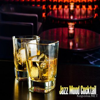 VA - Jazz Mood Cocktail 25 Instrumental Jazz Music Soundtrack for Bar Restaurant Cafe (2017)