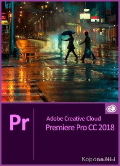 Adobe Premiere Pro CC 2018 12.1.2 Update 4 by m0nkrus