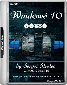 Windows 10 v.1809.17763.316 72in2 by Sergei Strelec (x86/x64/RUS)
